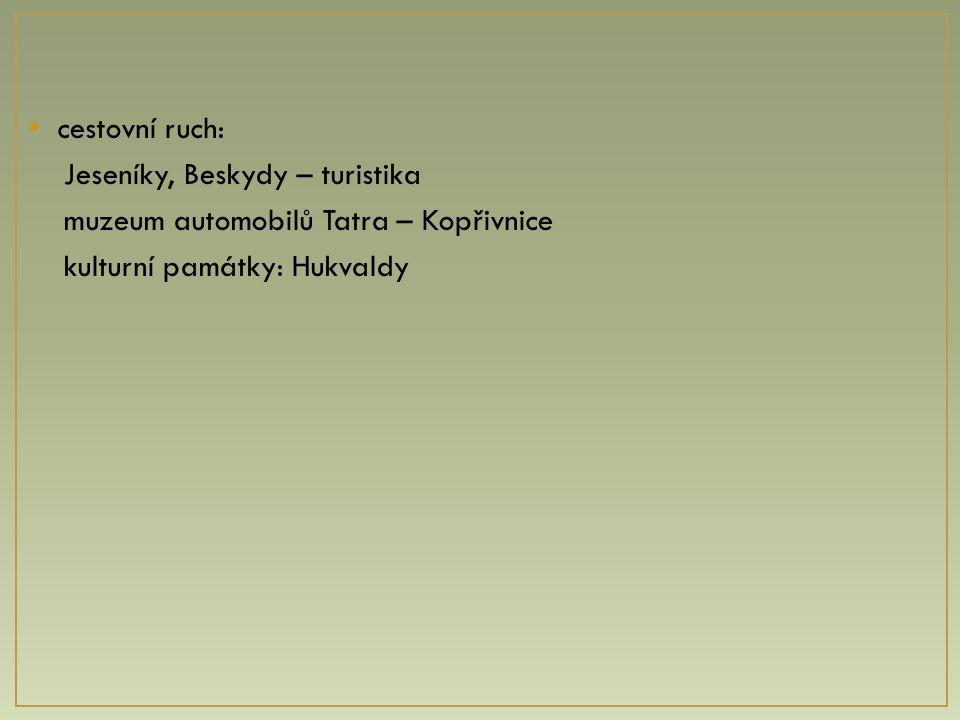 cestovní ruch: Jeseníky, Beskydy – turistika muzeum automobilů Tatra – Kopřivnice kulturní památky: Hukvaldy