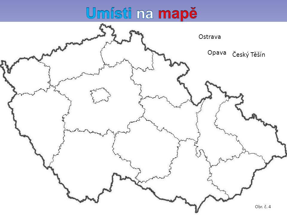 Obr. č. 4 Ostrava Opava Český Těšín