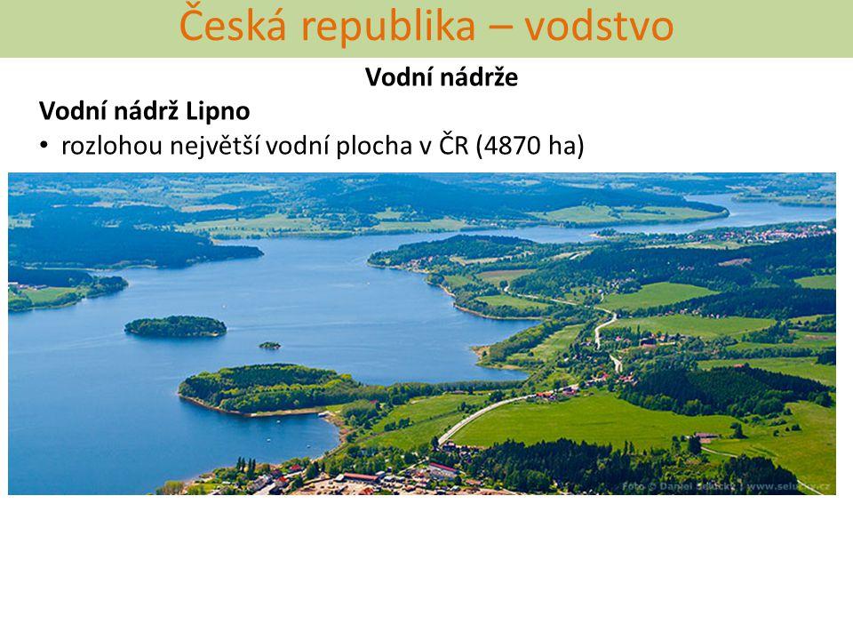 Česká republika – vodstvo Vodní nádrže Vodní nádrž Lipno rozlohou největší vodní plocha v ČR (4870 ha)
