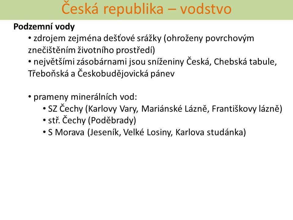 Česká republika – vodstvo Podzemní vody zdrojem zejména dešťové srážky (ohroženy povrchovým znečištěním životního prostředí) největšími zásobárnami js