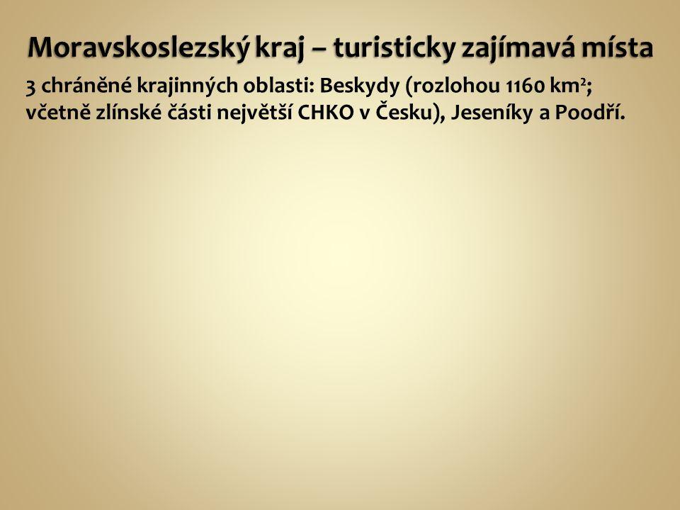 3 chráněné krajinných oblasti: Beskydy (rozlohou 1160 km²; včetně zlínské části největší CHKO v Česku), Jeseníky a Poodří.