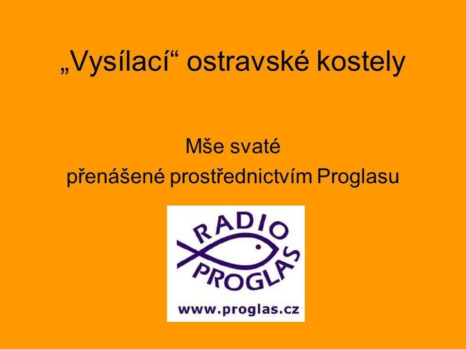 """""""Vysílací"""" ostravské kostely Mše svaté přenášené prostřednictvím Proglasu"""