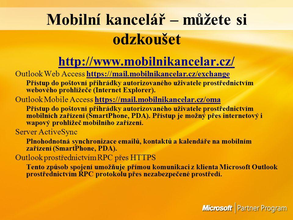 Mobilní kancelář – můžete si odzkoušet http://www.mobilnikancelar.cz/ Outlook Web Access https://mail.mobilnikancelar.cz/exchange Přístup do poštovní přihrádky autorizovaného uživatele prostřednictvím webového prohlížeče (Internet Explorer).