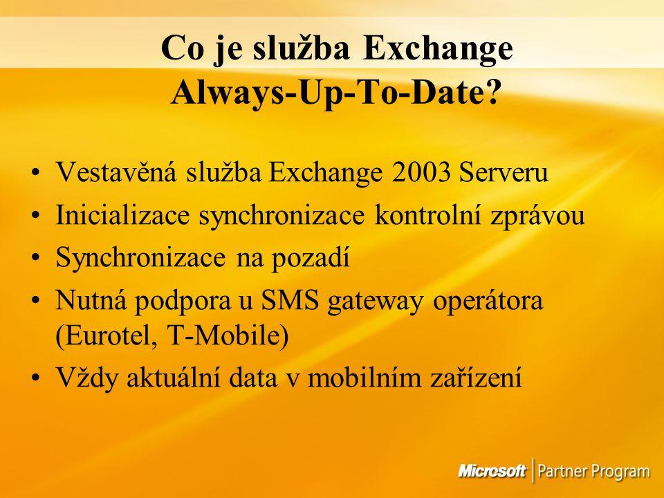 Co je služba Exchange Always-Up-To-Date? Vestavěná služba Exchange 2003 Serveru Inicializace synchronizace kontrolní zprávou Synchronizace na pozadí N