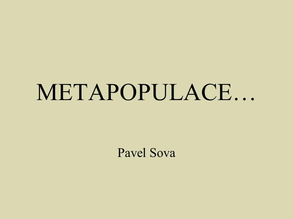 Jak z populace vznikne metapopulace.Jak lze charakterizovat metapopulace.