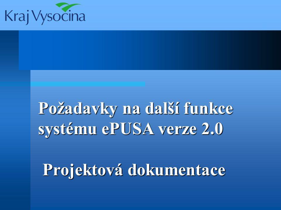 Požadavky na další funkce systému ePUSA verze 2.0 Projektová dokumentace