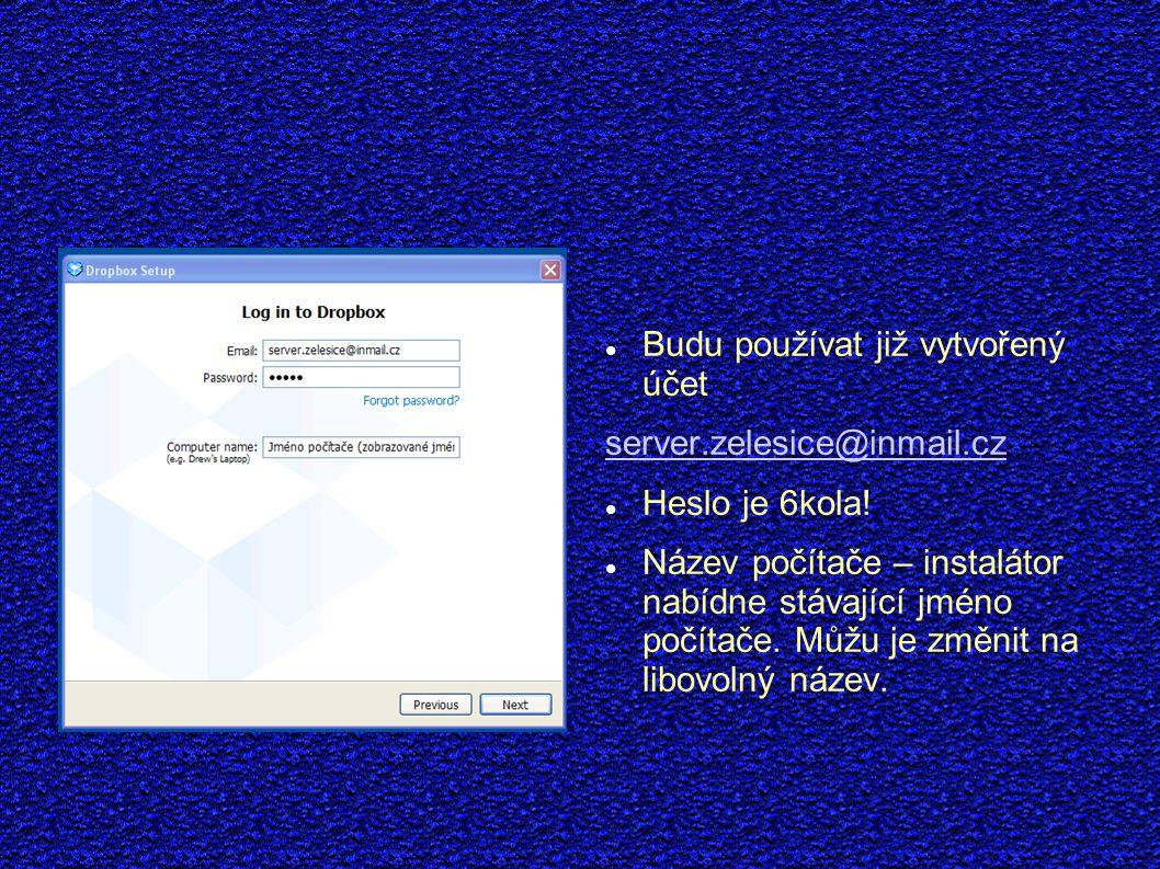 Budu používat již vytvořený účet server.zelesice@inmail.cz Heslo je 6kola.