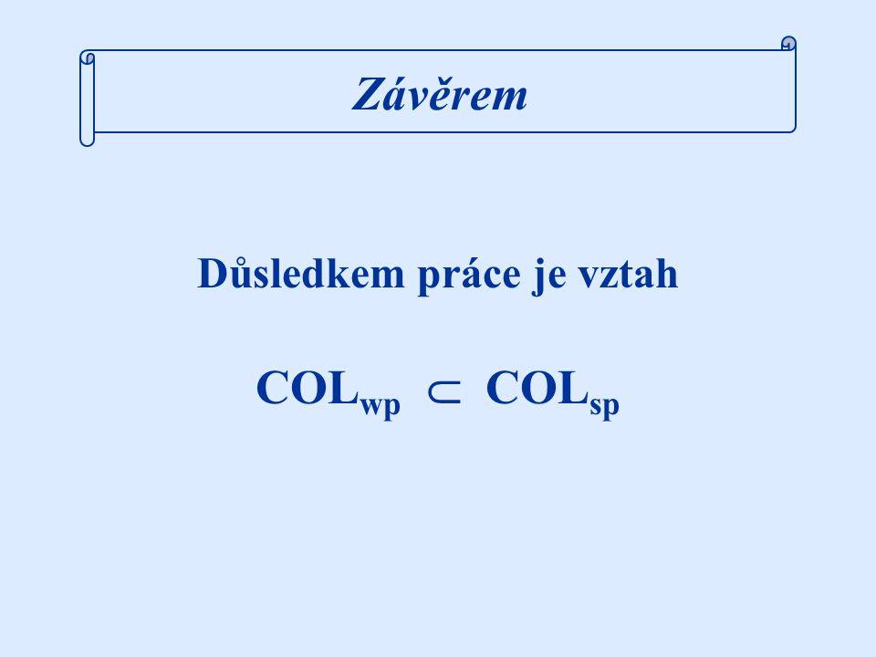 Závěrem Důsledkem práce je vztah COL wp  COL sp