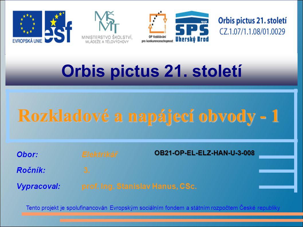 Orbis pictus 21. století Tento projekt je spolufinancován Evropským sociálním fondem a státním rozpočtem České republiky Rozkladové a napájecí obvody