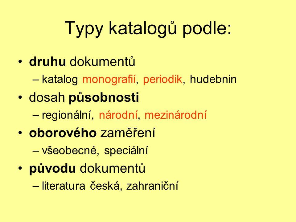 Digitalizované katalogy původní lístkové katalogy převedené do elektronické podoby (naskenované): –NKP: KATIF http://katif.nkp.cz/ –MZK http://www.mzk.cz/katalogy/ –AV ČR