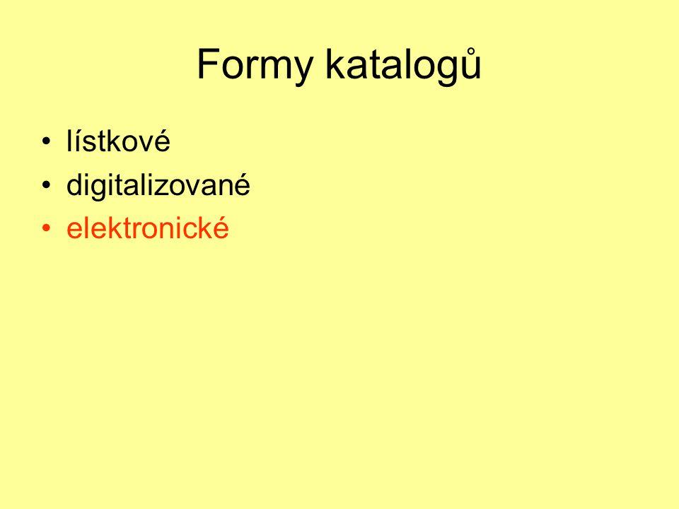 Formy katalogů lístkové digitalizované elektronické