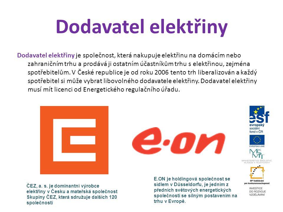 Dodavatel elektřiny Dodavatel elektřiny je společnost, která nakupuje elektřinu na domácím nebo zahraničním trhu a prodává ji ostatním účastníkům trhu s elektřinou, zejména spotřebitelům.