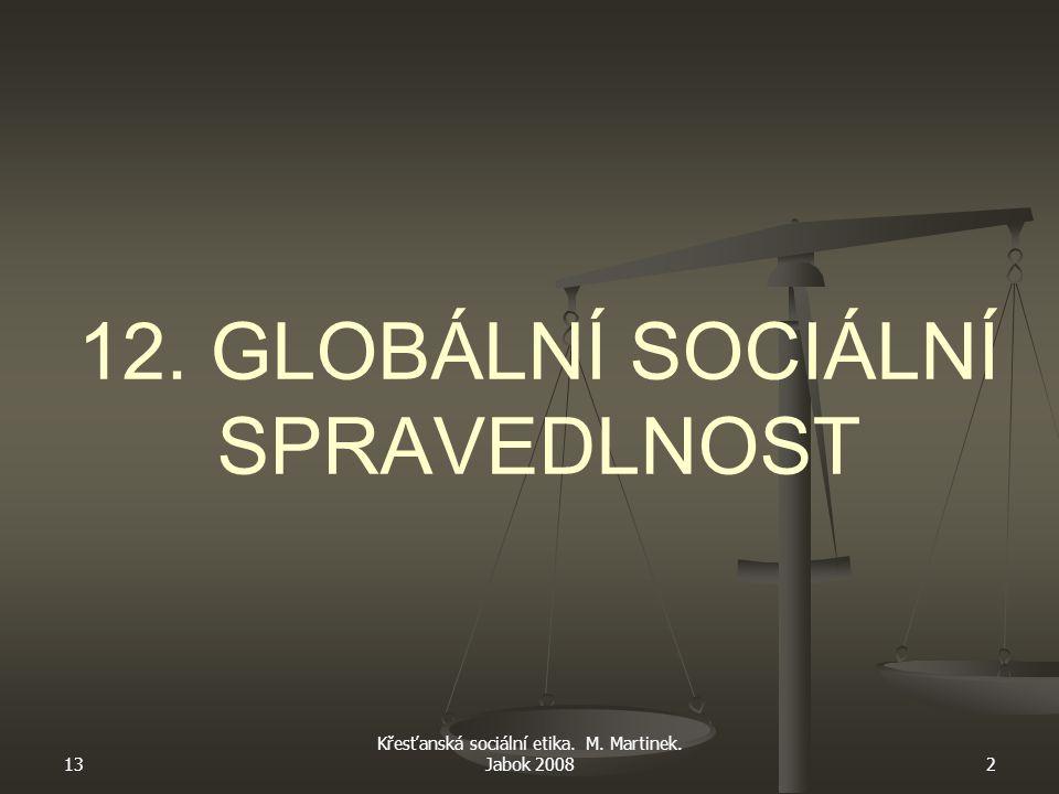 13 Křesťanská sociální etika.M. Martinek.