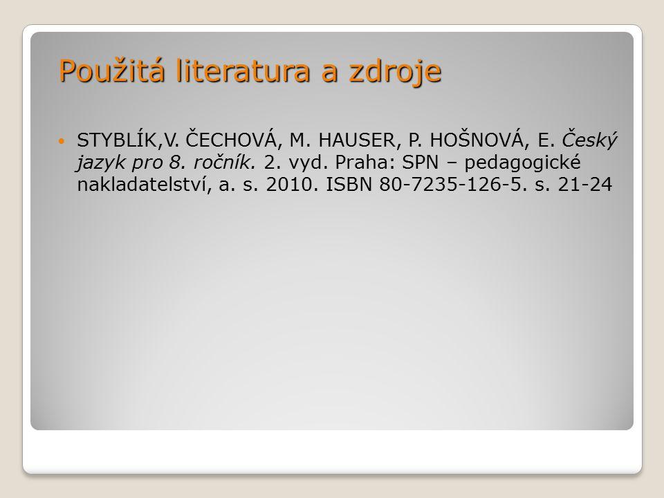 Použitá literatura a zdroje STYBLÍK,V. ČECHOVÁ, M.