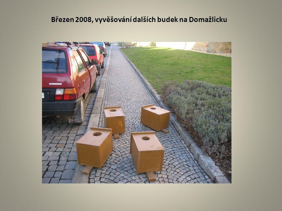 Březen 2008, vyvěšování dalších budek na Domažlicku