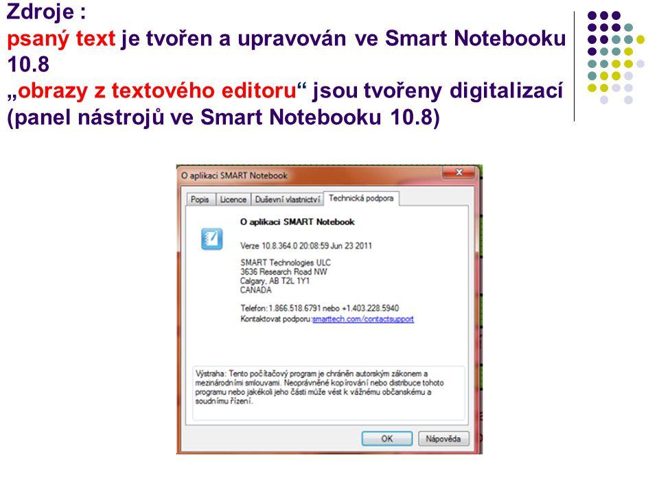 """Zdroje : psaný text je tvořen a upravován ve Smart Notebooku 10.8 """"obrazy z textového editoru jsou tvořeny digitalizací (panel nástrojů ve Smart Notebooku 10.8)"""