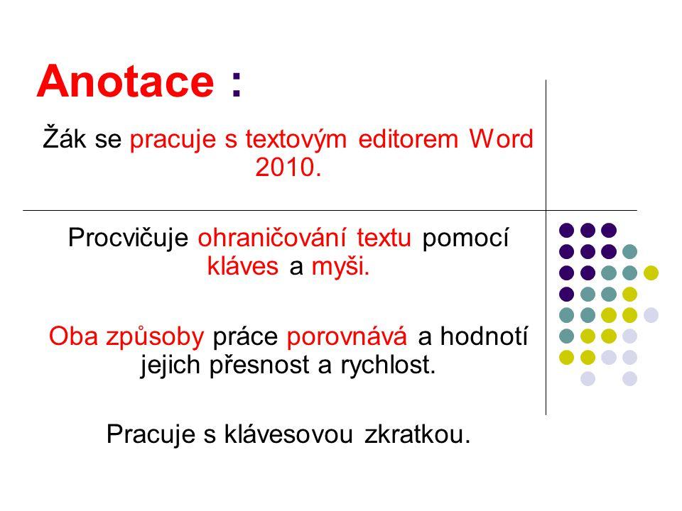 Anotace : Žák se pracuje s textovým editorem Word 2010.