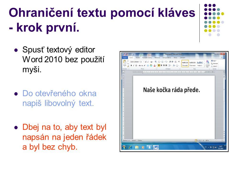 Ohraničení textu pomocí kláves - krok první. Spusť textový editor Word 2010 bez použití myši.