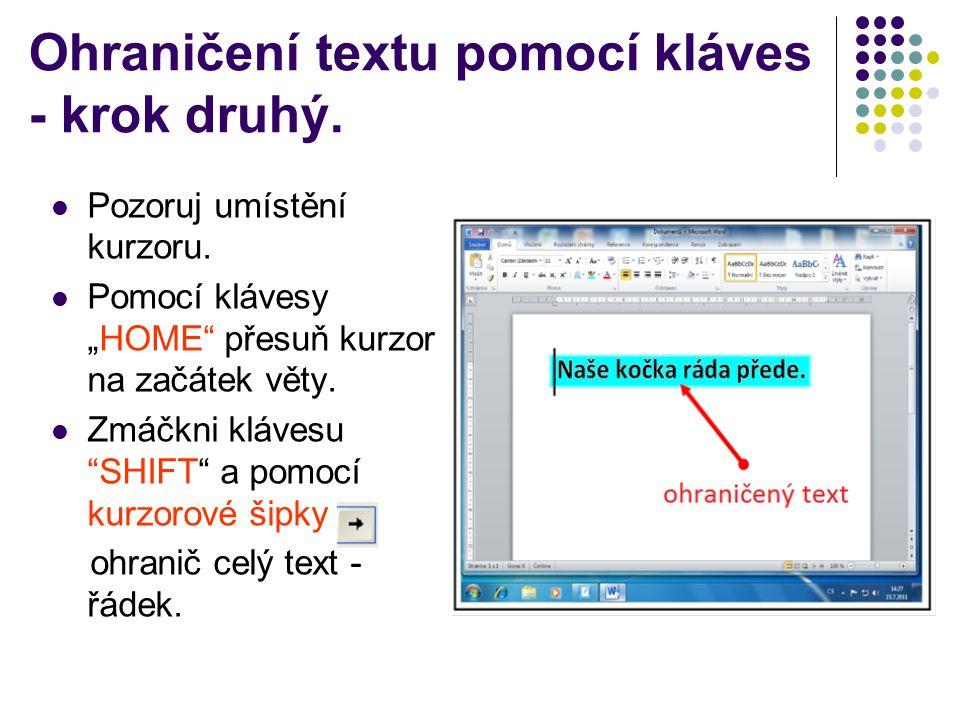 Ohraničení textu pomocí kláves - krok druhý. Pozoruj umístění kurzoru.