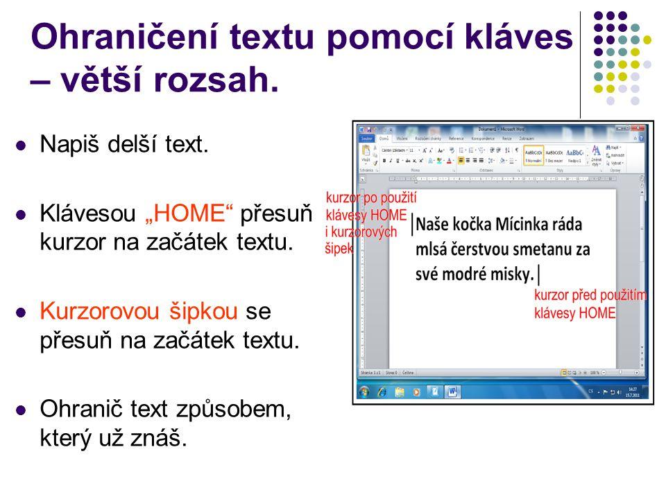 Ohraničení textu pomocí kláves – větší rozsah. Napiš delší text.