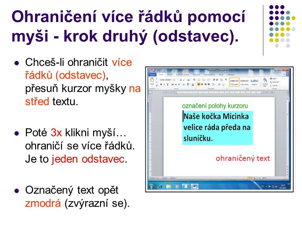 Samostatná práce Vyzkoušej si oba způsoby ohraničení slova, řádku, věty i celého textu.