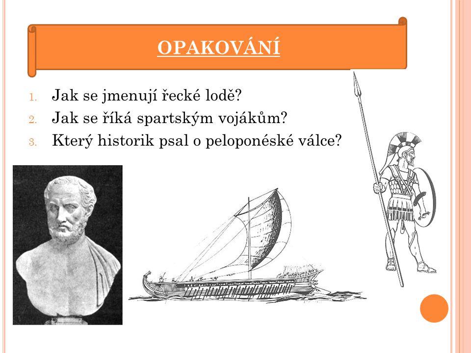 Doplň důsledky peloponéské války: Peloponéská válka 1. 2. 3. 4.