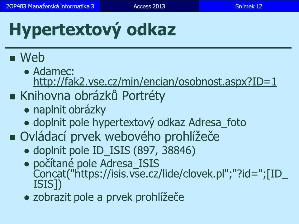 Hypertextový odkaz Web Adamec: http://fak2.vse.cz/min/encian/osobnost.aspx?ID=1 http://fak2.vse.cz/min/encian/osobnost.aspx?ID=1 Knihovna obrázků Port