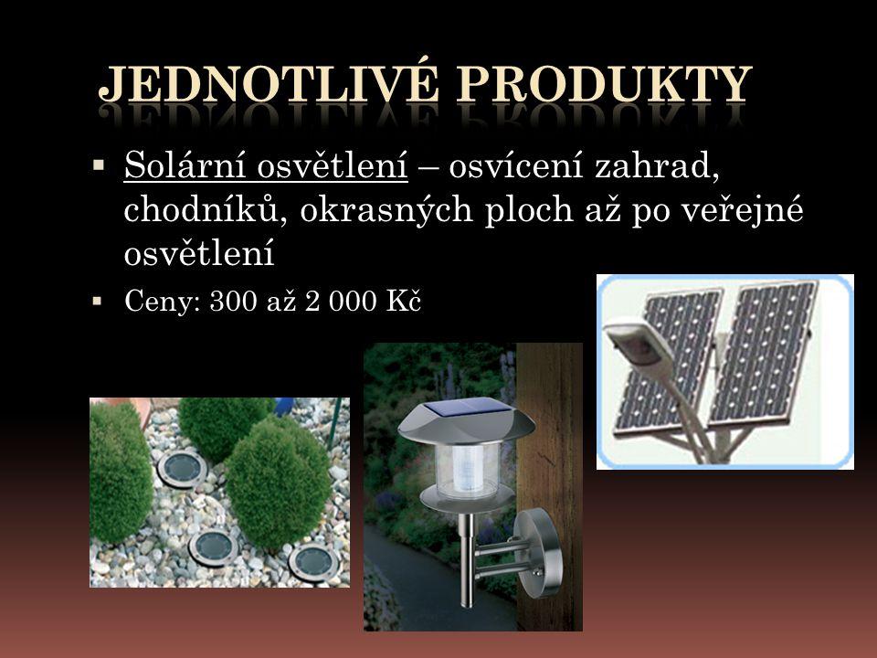  Solární osvětlení – osvícení zahrad, chodníků, okrasných ploch až po veřejné osvětlení  Ceny: 300 až 2 000 Kč