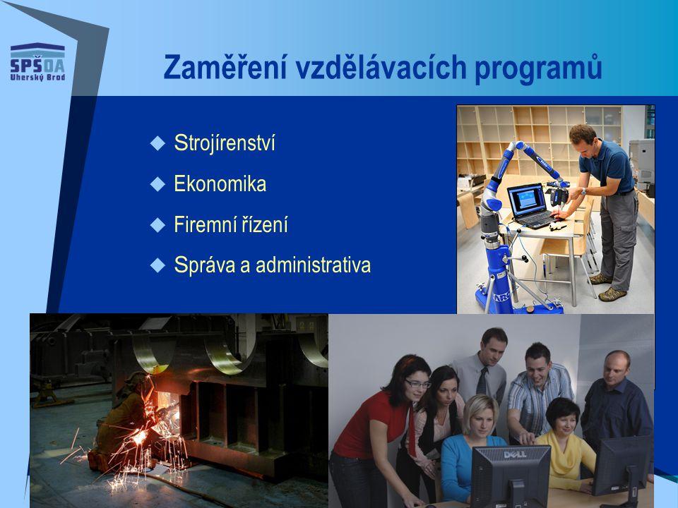 Zaměření vzdělávacích programů  S trojírenství  Ekonomika  Firemní řízení  S práva a administrativa