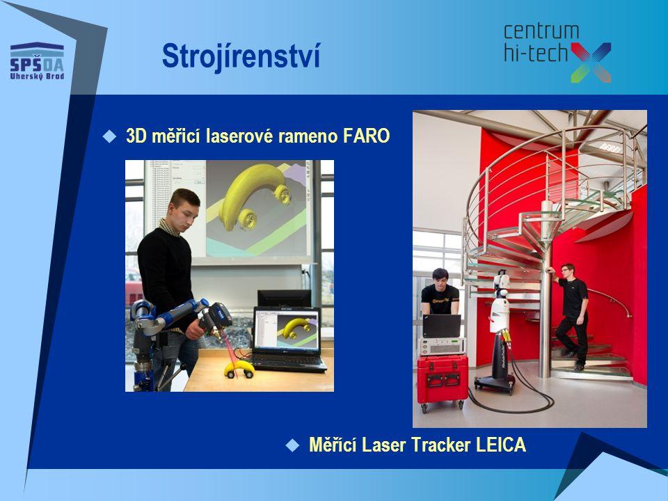 Strojírenství  3D měřicí laserové rameno FARO  Měřící Laser Tracker LEICA