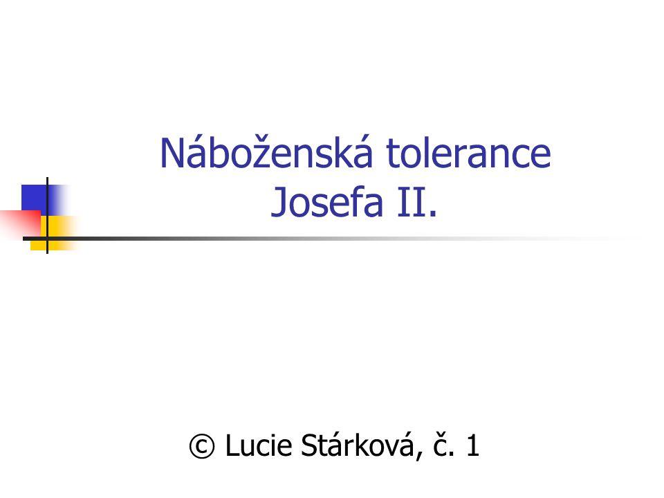 Náboženská tolerance Josefa II. © Lucie Stárková, č. 1
