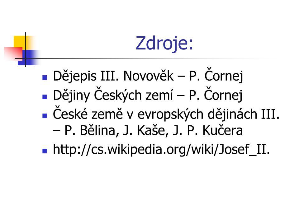 Zdroje: Dějepis III. Novověk – P. Čornej Dějiny Českých zemí – P.