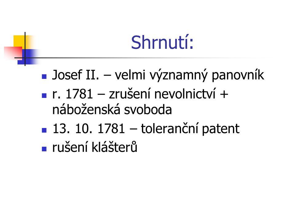 Shrnutí: Josef II. – velmi významný panovník r.