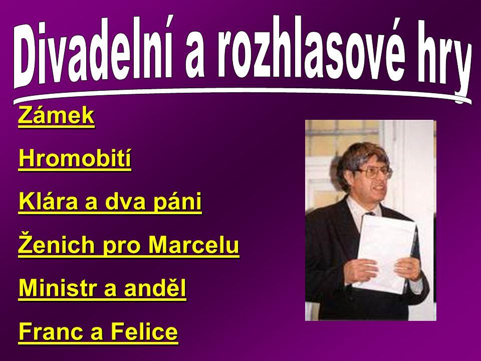 ZámekHromobití Klára a dva páni Ženich pro Marcelu Ministr a anděl Franc a Felice