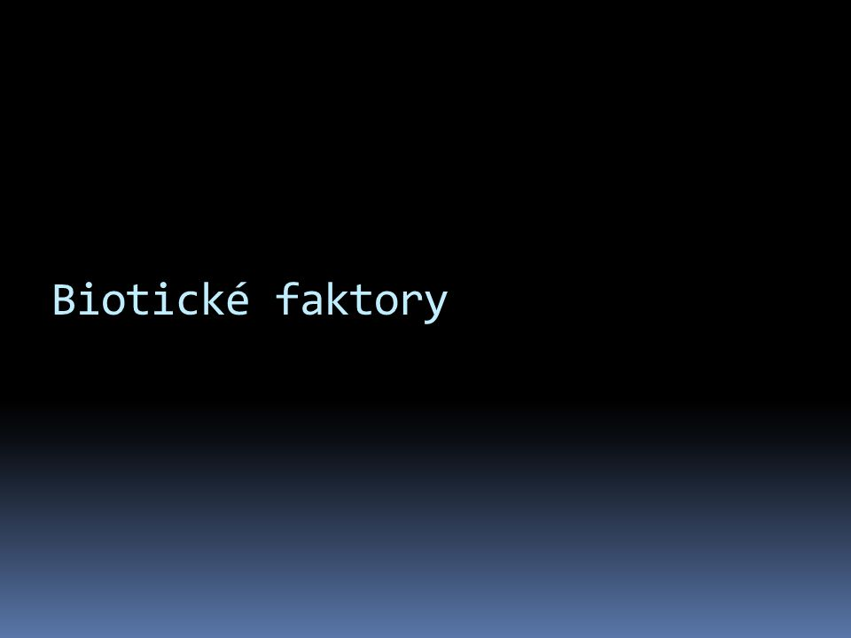 Biotické faktory