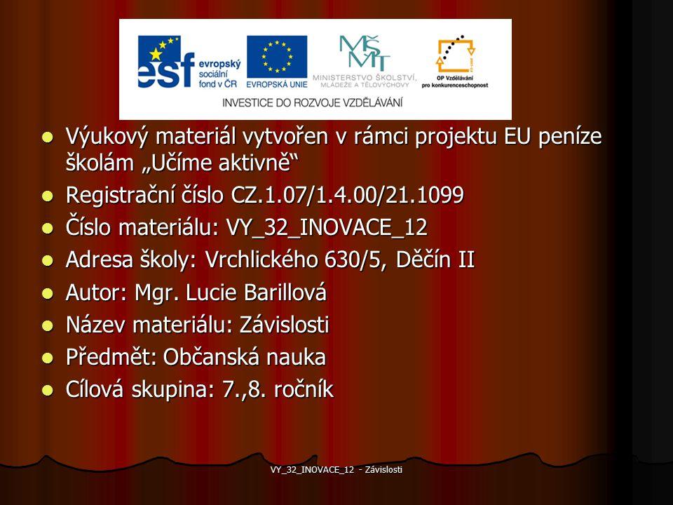 """Výukový materiál vytvořen v rámci projektu EU peníze školám """"Učíme aktivně"""" Výukový materiál vytvořen v rámci projektu EU peníze školám """"Učíme aktivně"""