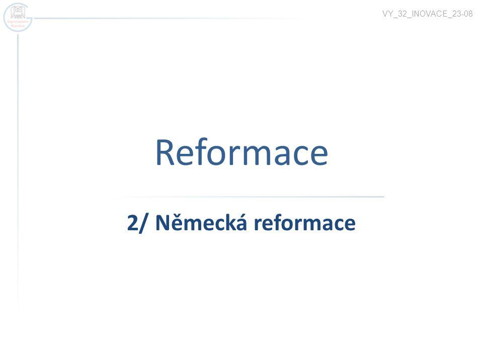 Reformace 2/ Německá reformace VY_32_INOVACE_23-08