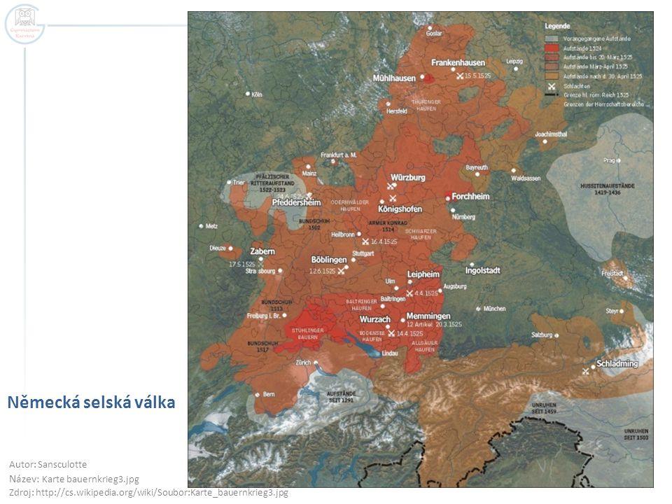 Německá selská válka Autor: Sansculotte Název: Karte bauernkrieg3.jpg Zdroj: http://cs.wikipedia.org/wiki/Soubor:Karte_bauernkrieg3.jpg