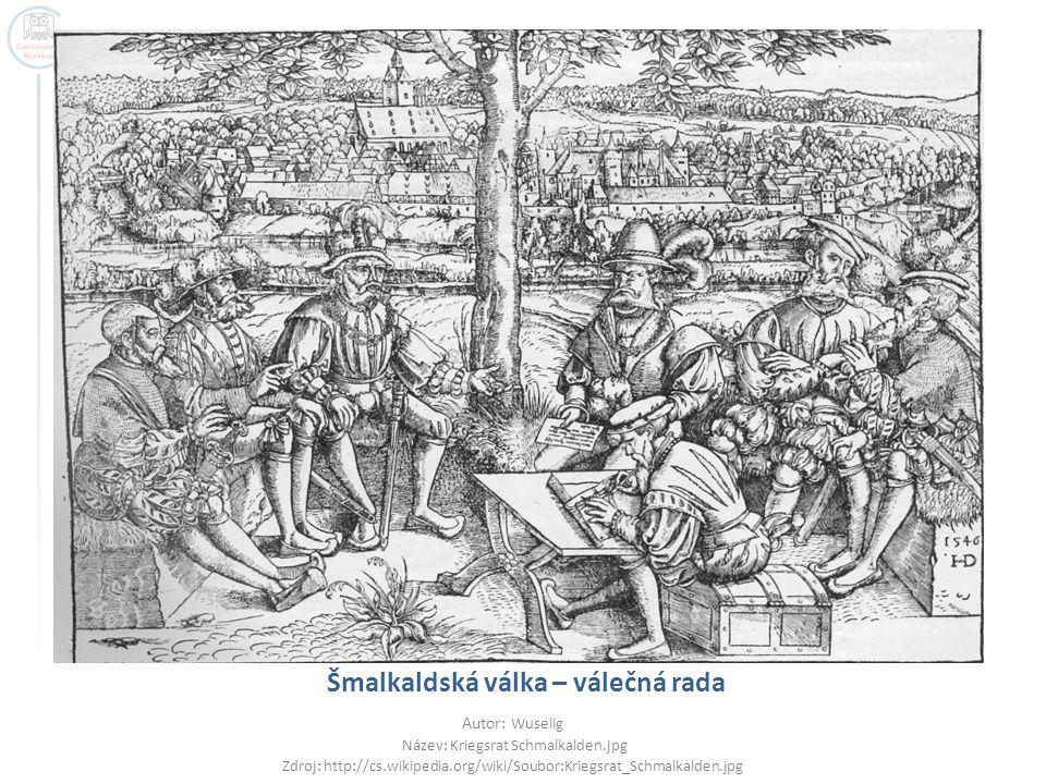 Šmalkaldská válka – válečná rada Autor: Wuselig Název: Kriegsrat Schmalkalden.jpg Zdroj: http://cs.wikipedia.org/wiki/Soubor:Kriegsrat_Schmalkalden.jp
