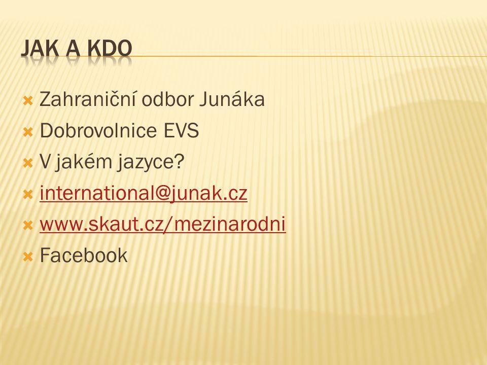  Zahraniční odbor Junáka  Dobrovolnice EVS  V jakém jazyce.