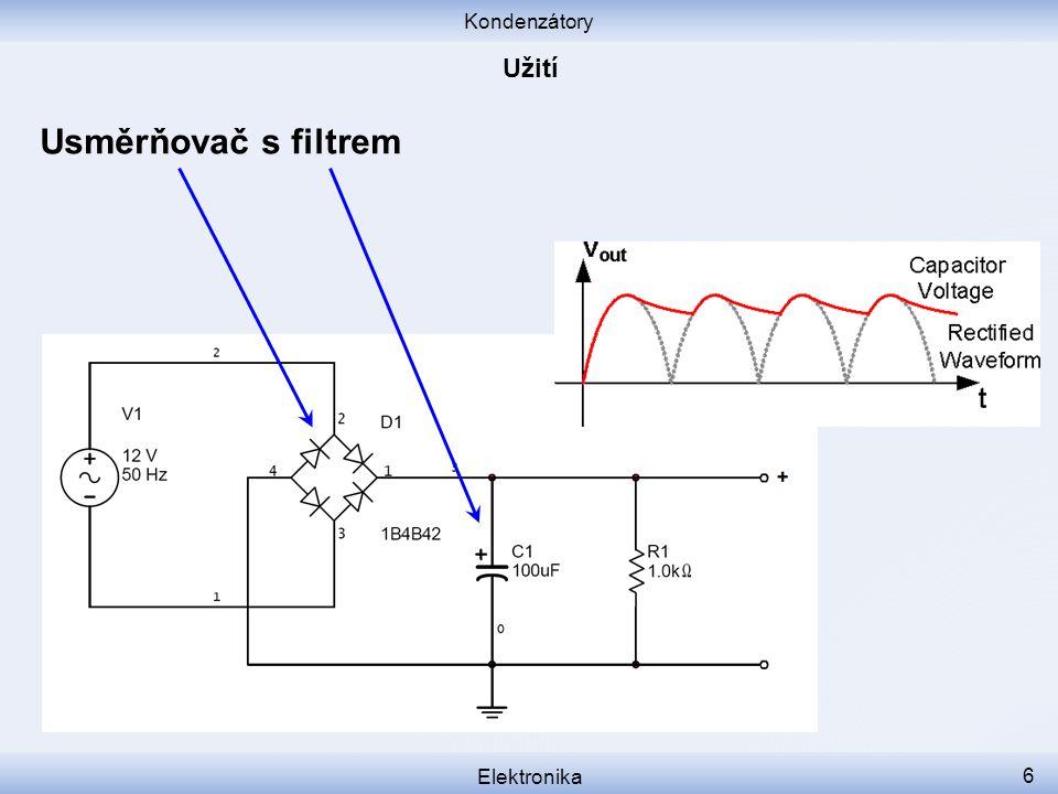 Kondenzátory Elektronika 7 Dvojstupňový střídavý zesilovač Vazební kondenzátory +6V +0,7V C1, C2, C3: Střídavý signál prochází, stejnosměrný ne.