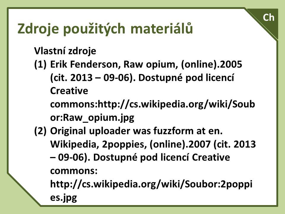 Zdroje použitých materiálů Vlastní zdroje (1)Erik Fenderson, Raw opium, (online).2005 (cit.
