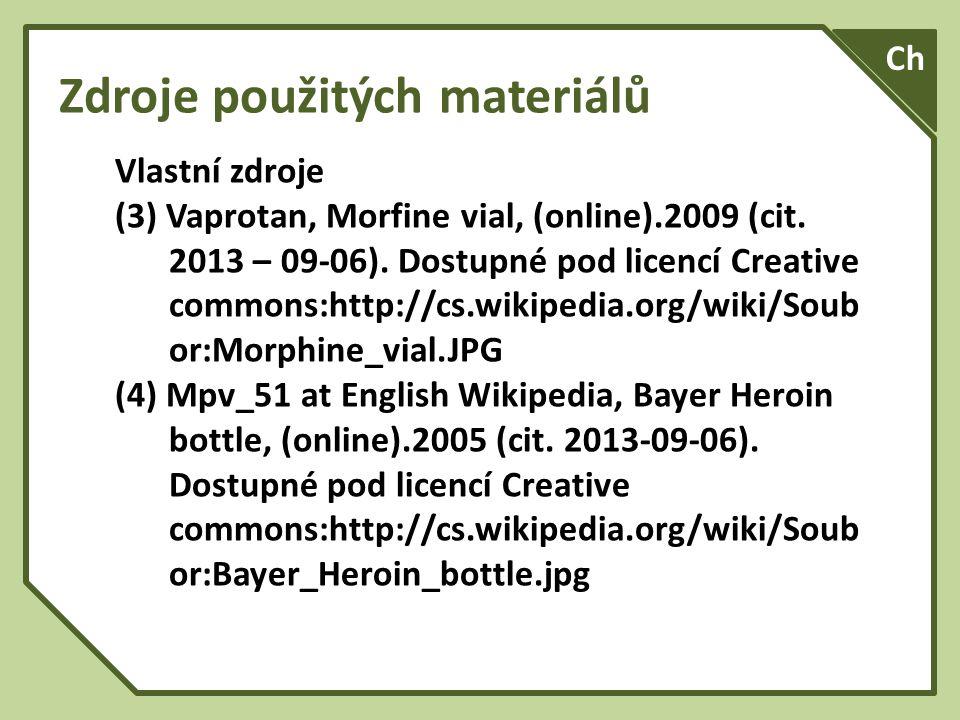 Zdroje použitých materiálů Vlastní zdroje (3) Vaprotan, Morfine vial, (online).2009 (cit.