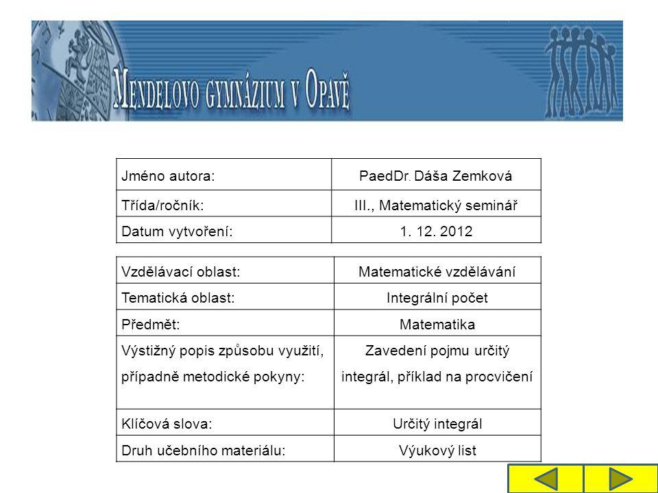 Jméno autora: PaedDr. Dáša Zemková Třída/ročník:III., Matematický seminář Datum vytvoření:1.