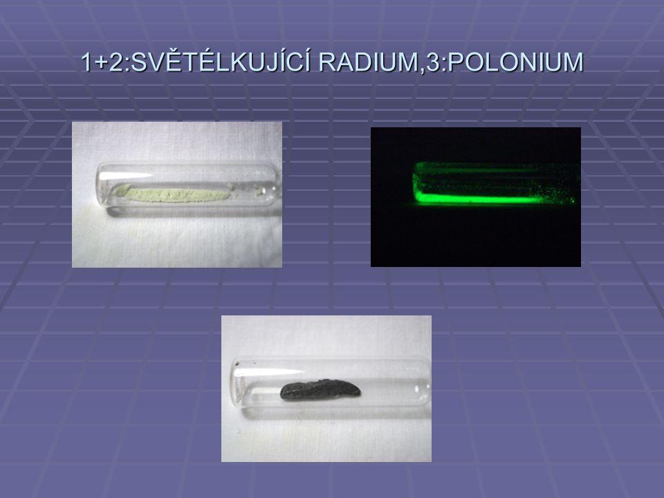 1+2:SVĚTÉLKUJÍCÍ RADIUM,3:POLONIUM