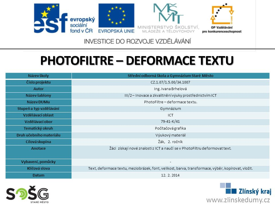 DEFORMACE TEXTU Naučíme se jak deformovat text ve PhotoFiltru.