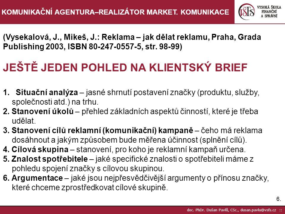 27.doc. PhDr. Dušan Pavlů, CSc., dusan.pavlu@vsfs.cz :: KOMUNIKAČNÍ AGENTURA–REALIZÁTOR MARKET.