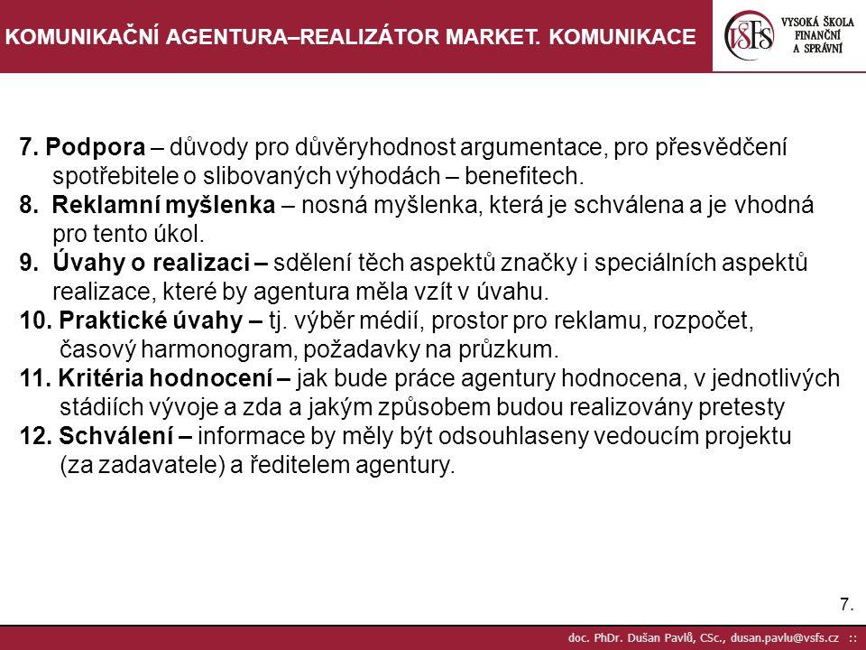 18.doc. PhDr. Dušan Pavlů, CSc., dusan.pavlu@vsfs.cz :: KOMUNIKAČNÍ AGENTURA–REALIZÁTOR MARKET.