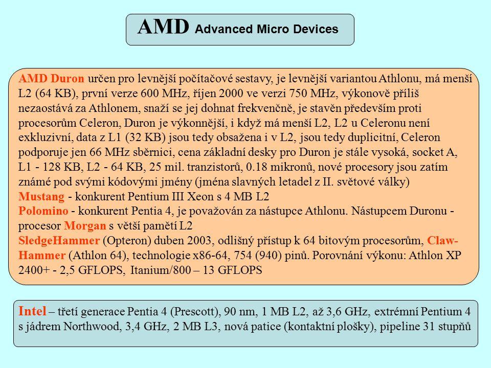 AMD Duron určen pro levnější počítačové sestavy, je levnější variantou Athlonu, má menší L2 (64 KB), první verze 600 MHz, říjen 2000 ve verzi 750 MHz, výkonově příliš nezaostává za Athlonem, snaží se jej dohnat frekvenčně, je stavěn především proti procesorům Celeron, Duron je výkonnější, i když má menší L2, L2 u Celeronu není exkluzivní, data z L1 (32 KB) jsou tedy obsažena i v L2, jsou tedy duplicitní, Celeron podporuje jen 66 MHz sběrnici, cena základní desky pro Duron je stále vysoká, socket A, L1 - 128 KB, L2 - 64 KB, 25 mil.