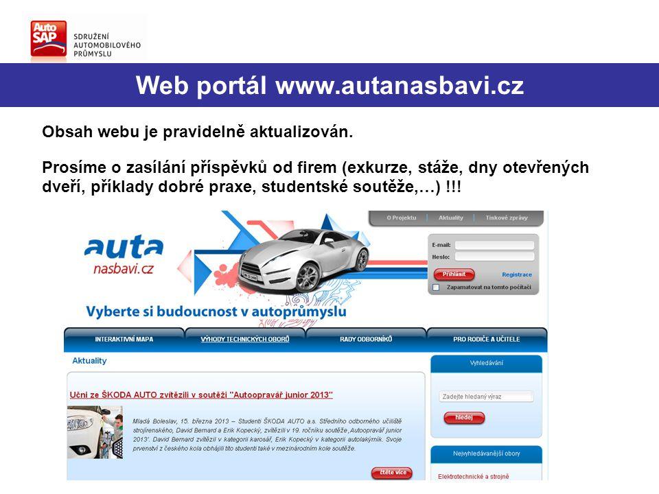 Web portál www.autanasbavi.cz Obsah webu je pravidelně aktualizován. Prosíme o zasílání příspěvků od firem (exkurze, stáže, dny otevřených dveří, přík
